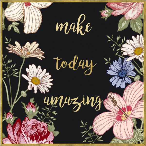 make today amazing (LB 31x31 cm)