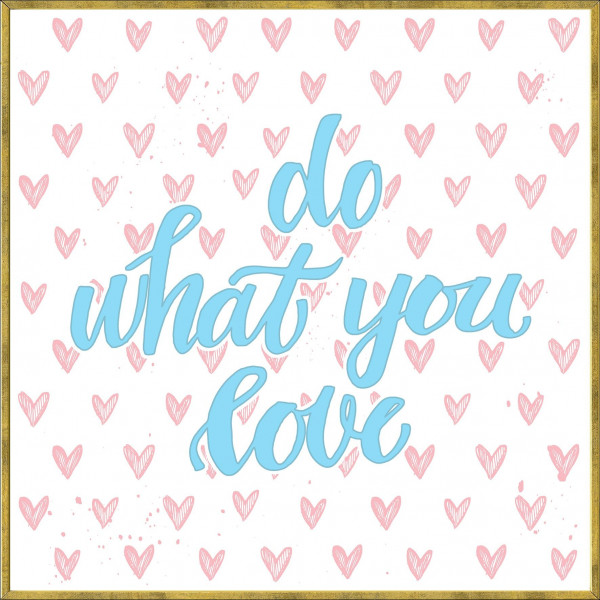 Bild gerahmt DO WHAT YOU LOVE